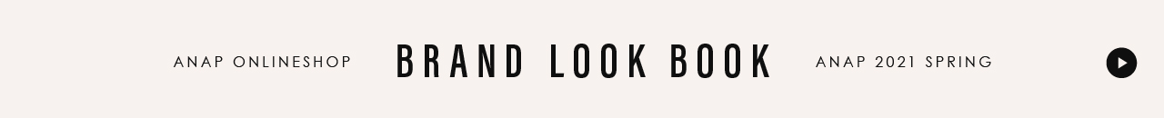 anap LOOK BOOK 2021SS